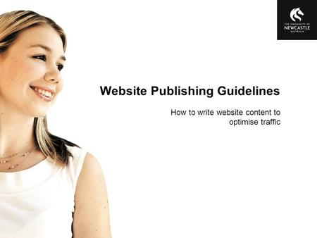 Website Publishing Guidelines How to write website content to optimise traffic.