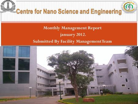 Monthly Management Report january 2012. Submitted By Facility Management Team 1 Monthly Report-(Jul 2011)