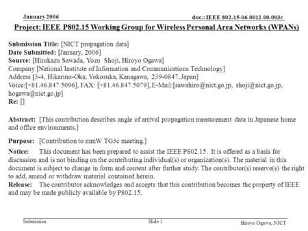 Doc.: IEEE 802.15-06-0012-00-003c Submission January 2006 Slide 1 Hiroyo Ogawa, NICT Project: IEEE P802.15 Working Group for Wireless Personal Area Networks.