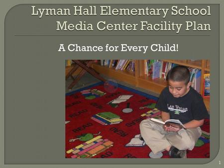 A Chance for Every Child! 1.  Serves approximately 500 students, kindergarten through fifth grade  Serves 70+ faculty members  One full-time media.