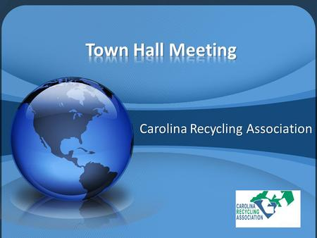 Carolina Recycling Association. What's happened since last year. Proposed by-law revisions Your participation is important Feedback from our members Meet.