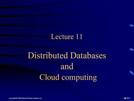 Lecture 11 Distributed Databases and Cloud computing