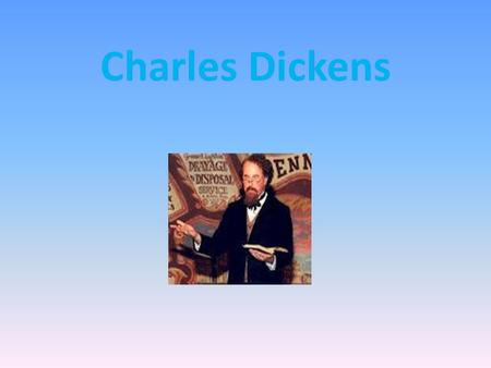 Charles Dickens. Charles Dickens (life) Charles Dickens, an English writer. was born in Portsea in 1812. It was the second of eight children. During his.