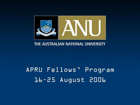 APRU Fellows' Program 16–25 August 2006. What to Bring  Good quality, comfortable walking shoes  Warm, wind and rain proof clothing  Gear to swim in.
