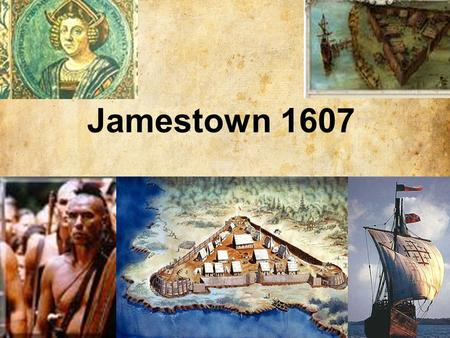 Jamestown 1607. The Age of Exploration The Age of Exploration or Age of Discovery officially began in the early 15th century (1400s) and lasted until.