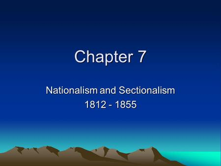 The change in sectionalist and nationalistic