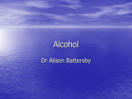 "Alcohol Dr Alison Battersby. Alcohol has a short half life ""I am not a heavy ""I am not a heavy drinker. I can sometimes go drinker. I can sometimes go."