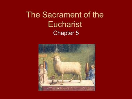The Sacrament of the Eucharist