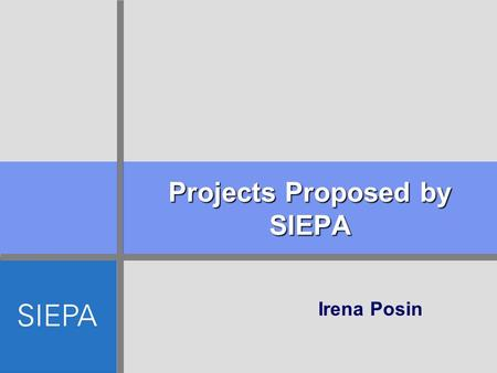 Projects Proposed by SIEPA Irena Posin. IPA 2008 Serbian Export Quality Program Objective To support the development of a market economy and socio-economic.