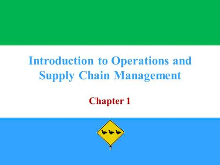 Introduction to Operations and Supply Chain Management Chapter 1.