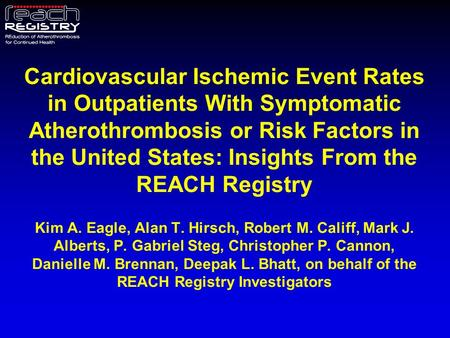 Cardiovascular Ischemic Event Rates in Outpatients With Symptomatic Atherothrombosis or Risk Factors in the United States: Insights From the REACH Registry.