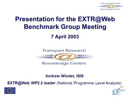 Presentation for the Benchmark Group Meeting 7 April 2003 Andrew Winder, ISIS WP2.3 leader (National Programme Level Analysis)