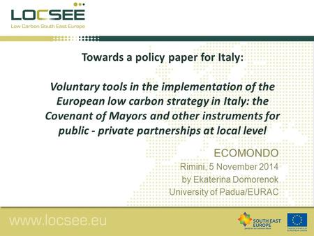 Towards a policy paper for Italy: Voluntary tools in the implementation of the European low carbon strategy in Italy: the Covenant of Mayors and other.