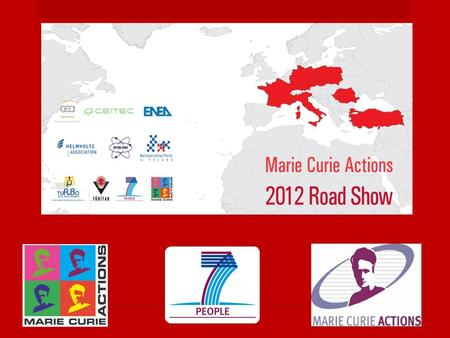 "The ""Marie Curie Actions Road Show"" is organised as a series of info-days in the premises of the participating research organisations with a set of presentations."