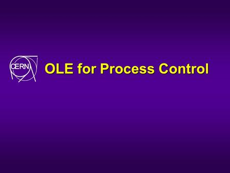 OLE for Process Control. Talk Outline u OPC Overview u What is OPC? u Why OPC at CERN? u OPC functionality and architecture? u OPC Data Access u Access.