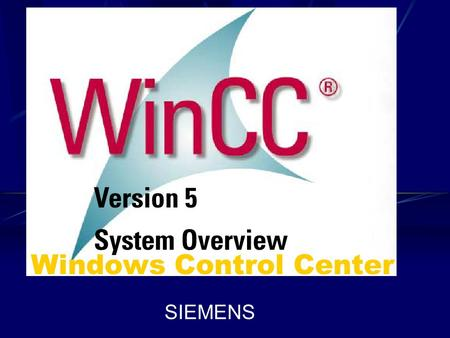SIEMENS Windows Control Center. PRODUCT FAMILY: WinCC STEP 7 WinCC RT WinCC RC (Developer Configuration Complete PackageGUI)