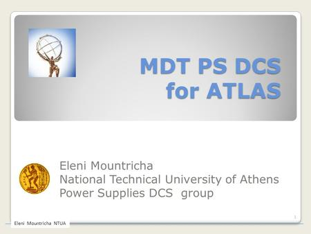 MDT PS DCS for ATLAS Eleni Mountricha