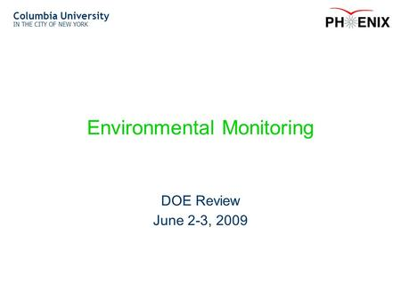 Columbia University IN THE CITY OF NEW YORK Environmental Monitoring DOE Review June 2-3, 2009.