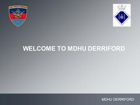 MDHU DERRIFORD WELCOME TO MDHU DERRIFORD. Enter JFC or JFC pillar AIM OF MDHU DERRIFORD:  To prepare military medical personnel to support exercises.