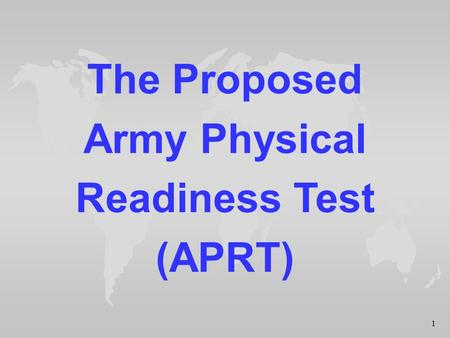 1 The Proposed Army Physical Readiness Test (APRT)