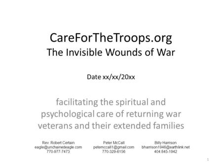 CareForTheTroops.org The Invisible Wounds of War Date xx/xx/20xx facilitating the spiritual and psychological care of returning war veterans and their.