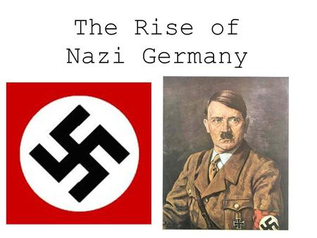 The Rise of Nazi Germany. Weimar Republic As world war one drew close, Germany was on the brink of chaos. Under the threat of a socialist revolution,