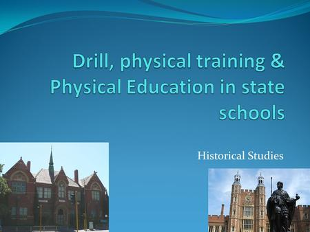 Drill, physical training & Physical Education in state schools