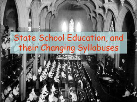 State School Education, and their Changing Syllabuses.