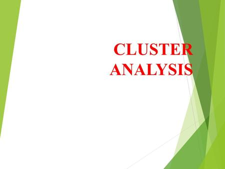 CLUSTER ANALYSIS. What is cluster analysis?  Cluster analysis is a group of multivariate techniques whose primary purpose is to group objects (e.g.,