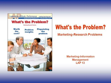 Marketing-Information Management LAP 13 Marketing-Research Problems.