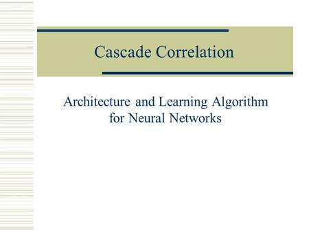 Cascade Correlation Architecture and Learning Algorithm for Neural Networks.