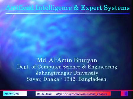 Dr. Al-Amin  1 Artificial Intelligence & Expert Systems Md. Al-Amin Bhuiyan Dept. of Computer Science & Engineering.