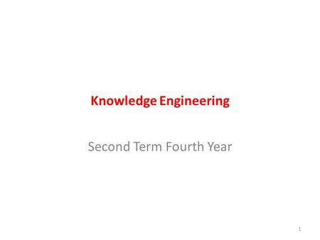 Knowledge Engineering Second Term Fourth Year 1. Data, Information and Knowledge Data: Data is unprocessed facts and figures without any added interpretation.