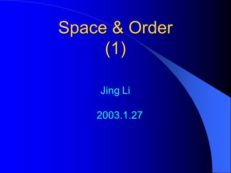 Space & Order (1) Jing Li 2003.1.27. The Visual Design and Control of Trellis Display R. A. Becker, W. S. Cleveland, and M. J. Shyu (1996). Source: