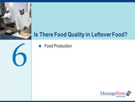 OH 6-1 Is There Food Quality in Leftover Food? Food Production 6.