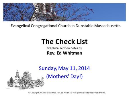 The Check List Graphical sermon notes by, Rev. Ed Whitman Sunday, May 11, 2014 (Mothers' Day!) Evangelical Congregational Church in Dunstable Massachusetts.