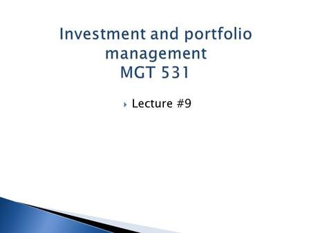  Lecture #9.  The course assumes little prior applied knowledge in the area of finance.  References  Kristina (2010) 'Investment Analysis and Portfolio.