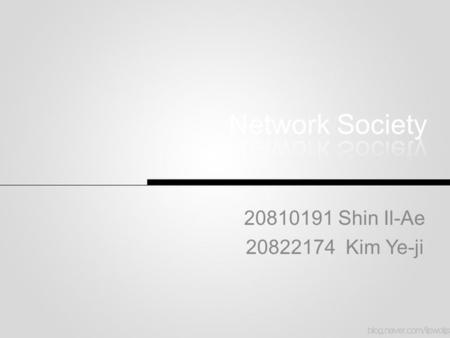 20810191 Shin Il-Ae 20822174 Kim Ye-ji. CONTENTS 1.Idea of Network Society 2.The Network Society 3.Capital and Labor 4.Flows vs. Places and the Role of.