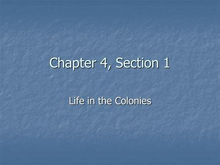 Chapter 4, Section 1 Life in the Colonies Vocabulary and Timeline Vocabulary: Subsistence farming, triangular trade, cash crop, diversity, Tidewater,
