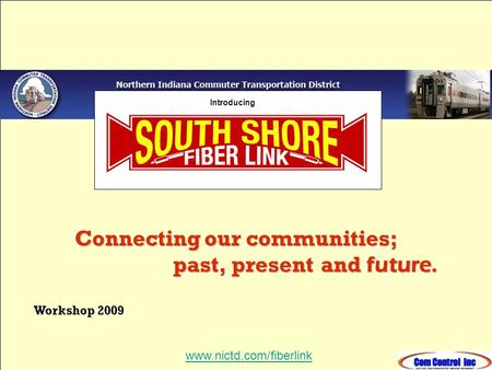 Introducing www.nictd.com/fiberlink Connecting our communities; past, present and future. Workshop 2009.