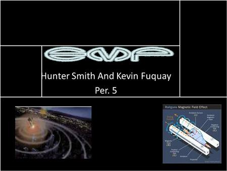 Hunter Smith And Kevin Fuquay Per. 5. What is EMP? The term electromagnetic pulse (sometimes abbreviated EMP) has the following meanings: A burst of E.
