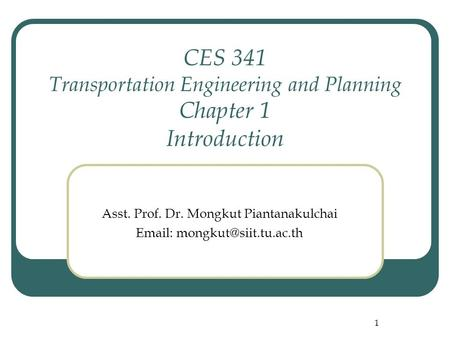 CES 341 Transportation Engineering and Planning Chapter 1 Introduction