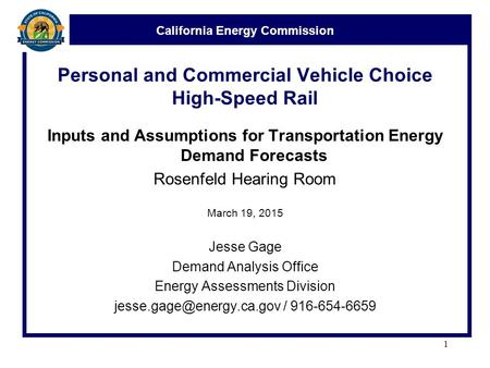 California Energy Commission Personal and Commercial Vehicle Choice High-Speed Rail Inputs and Assumptions for Transportation Energy Demand Forecasts Rosenfeld.