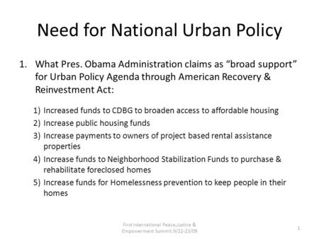 "Need for National Urban Policy 1.What Pres. Obama Administration claims as ""broad support"" for Urban Policy Agenda through American Recovery & Reinvestment."