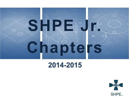 SHPE Jr. Chapters 2014-2015. SHPE FOUNDATION OVERVIEW 2.