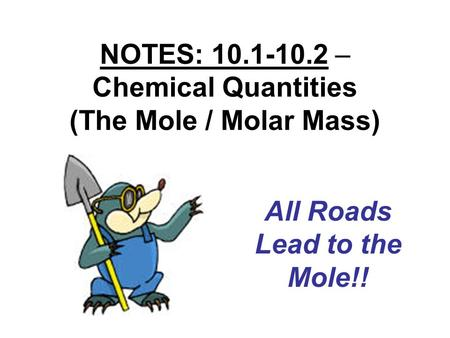 NOTES: – Chemical Quantities (The Mole / Molar Mass)