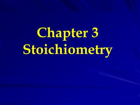 "Chapter 3 Stoichiometry. Chemical Stoichiometry Stoichimetry from Greek ""measuring elements"". That is ""Calculation of quantities in chemical reactions"""