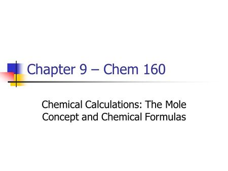 Chemical Calculations: The Mole Concept and Chemical Formulas