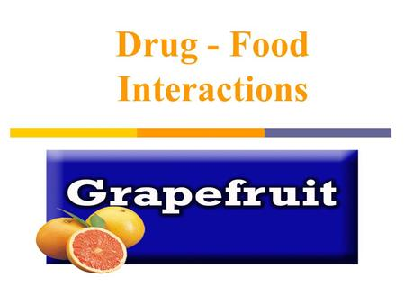 Drug - Food Interactions