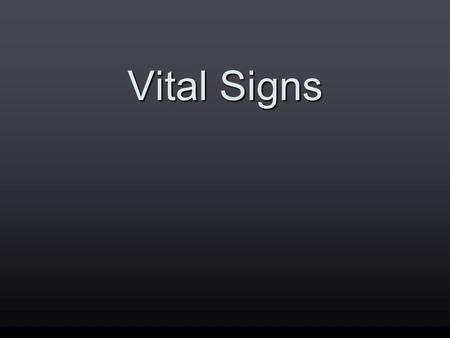 Vital Signs.  Accuracy is essential when you measure, record, and report vital signs.  Unless otherwise ordered: Take vital signs with the person lying.